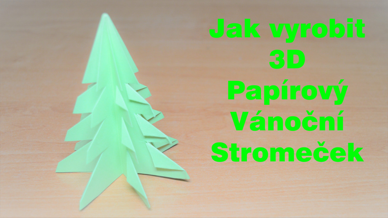 Jak vyrobit 3D Papírový Vánoční Stromeček