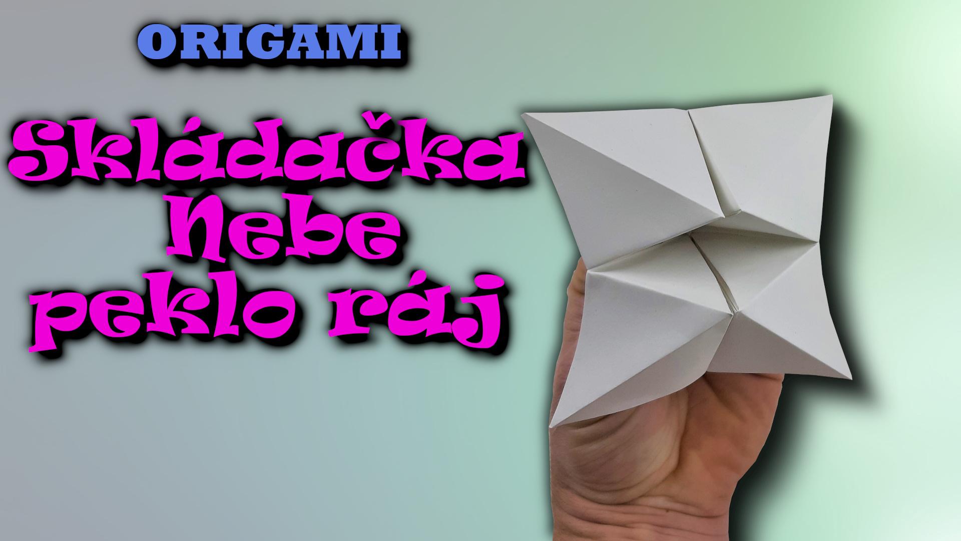 Nebe, peklo, ráj skládačka - jak vyrobit origami věštící skládačku