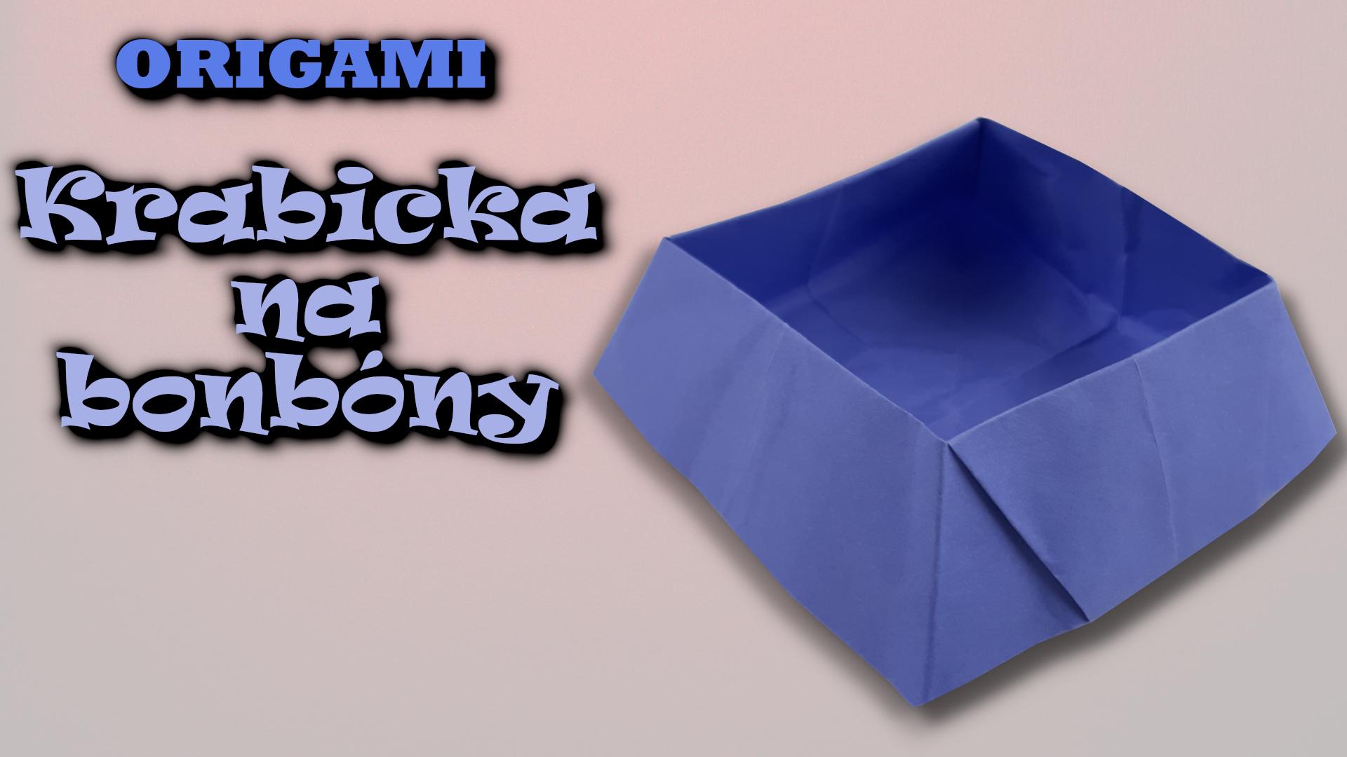 Origami Krabička na bonbóny - jak vyrobit krabičku z papíru