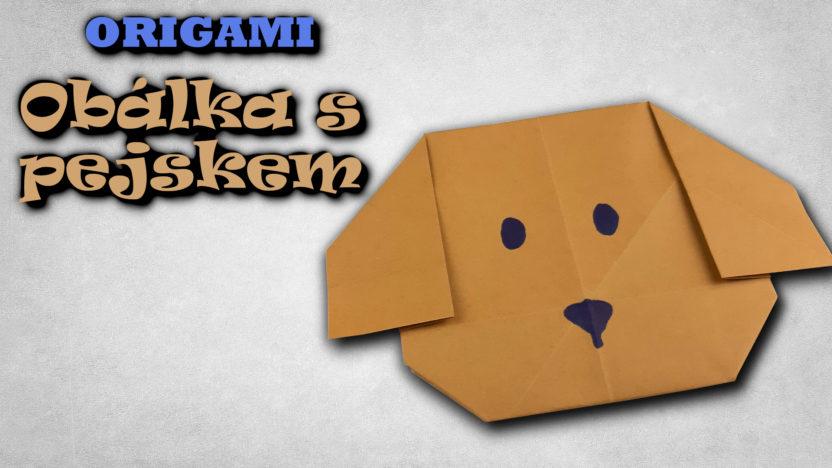 Origami Obálka s Pejskem - jak vyrobit papírovou obálku s motivem psa