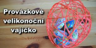 Velikonoční vajíčko z provázků - jak vyrobit provázkové vajíčko