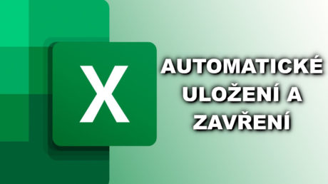 MS Excel - uložení a zavření po nečinnosti - jak nastavit automatické zavření excelu
